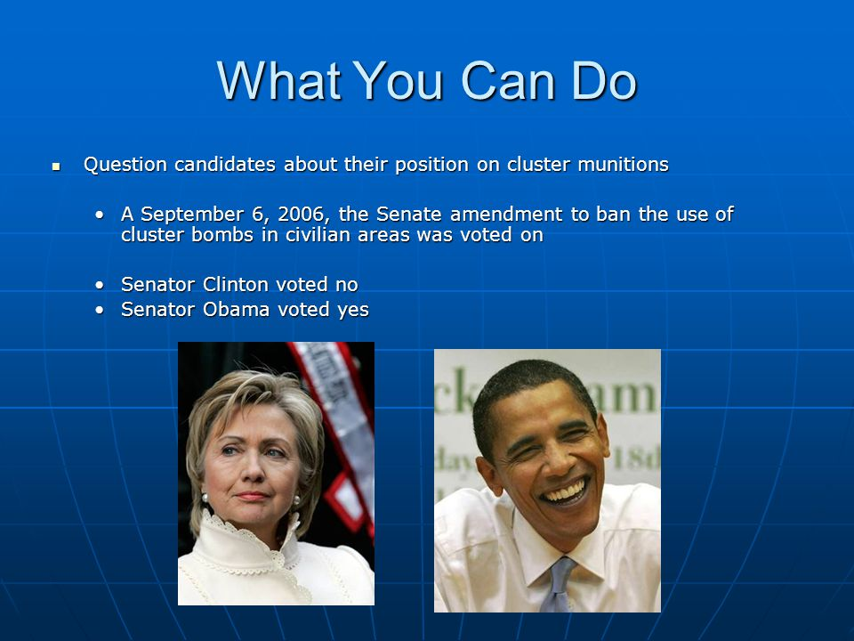 What You Can Do Question candidates about their position on cluster munitions.