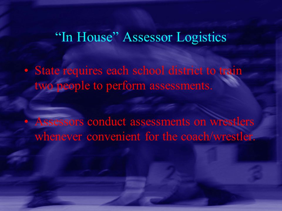 In House Assessor Logistics