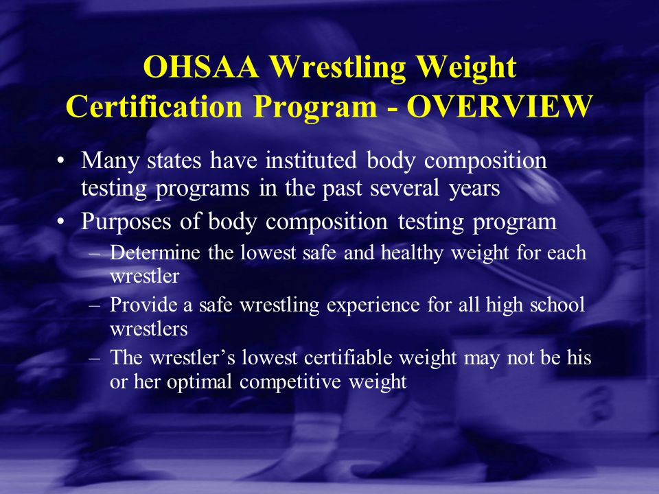 OHSAA Wrestling Weight Certification Program - OVERVIEW