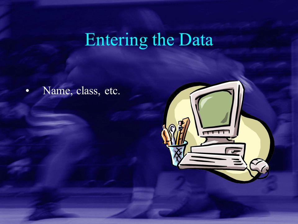 Entering the Data Name, class, etc.