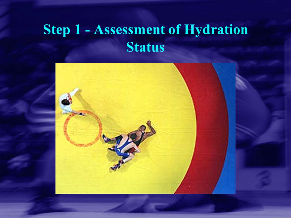 Step 1 - Assessment of Hydration Status