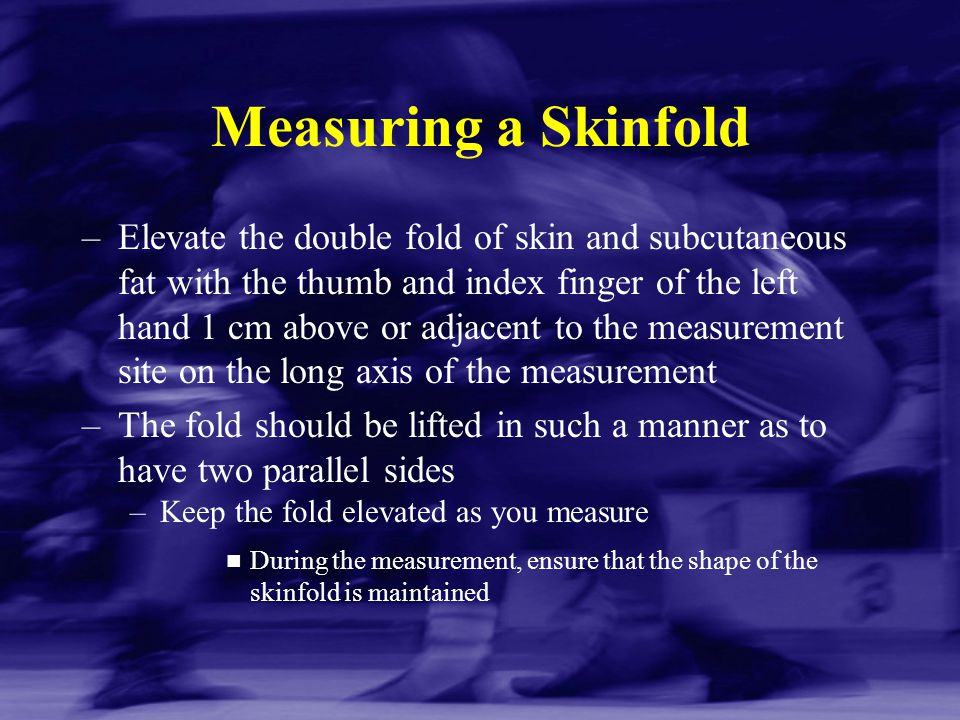 Measuring a Skinfold