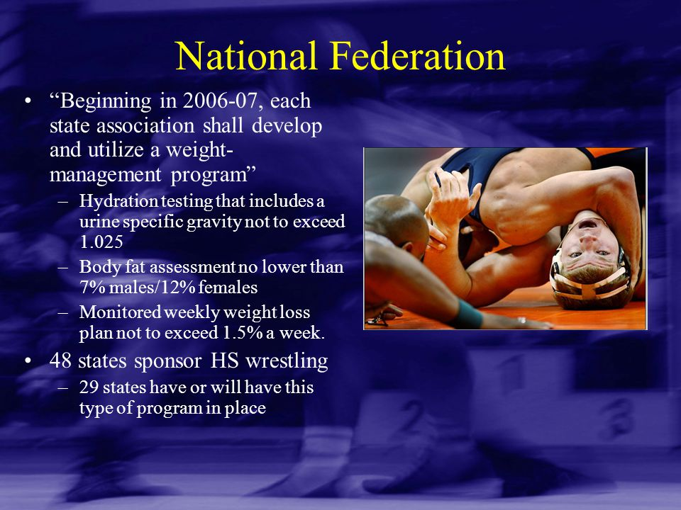 National Federation Beginning in 2006-07, each state association shall develop and utilize a weight-management program