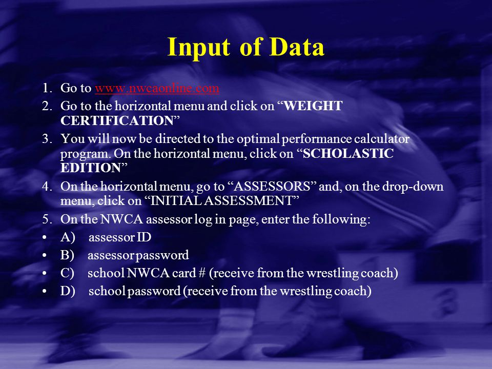 Input of Data Go to www.nwcaonline.com
