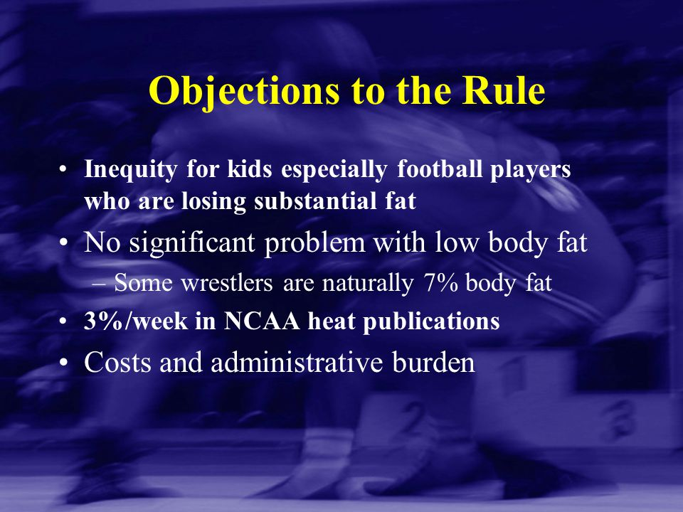 Objections to the Rule No significant problem with low body fat