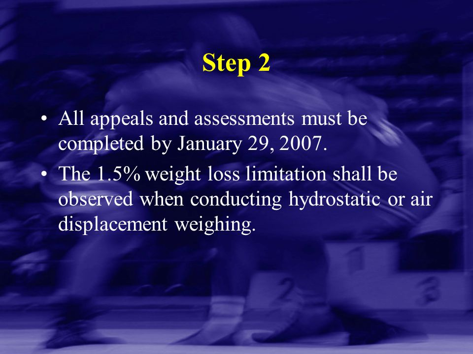 Step 2 All appeals and assessments must be completed by January 29, 2007.