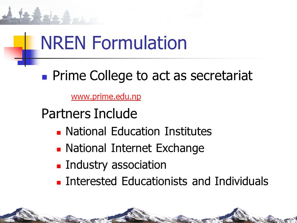 NREN Formulation Prime College to act as secretariat www.prime.edu.np