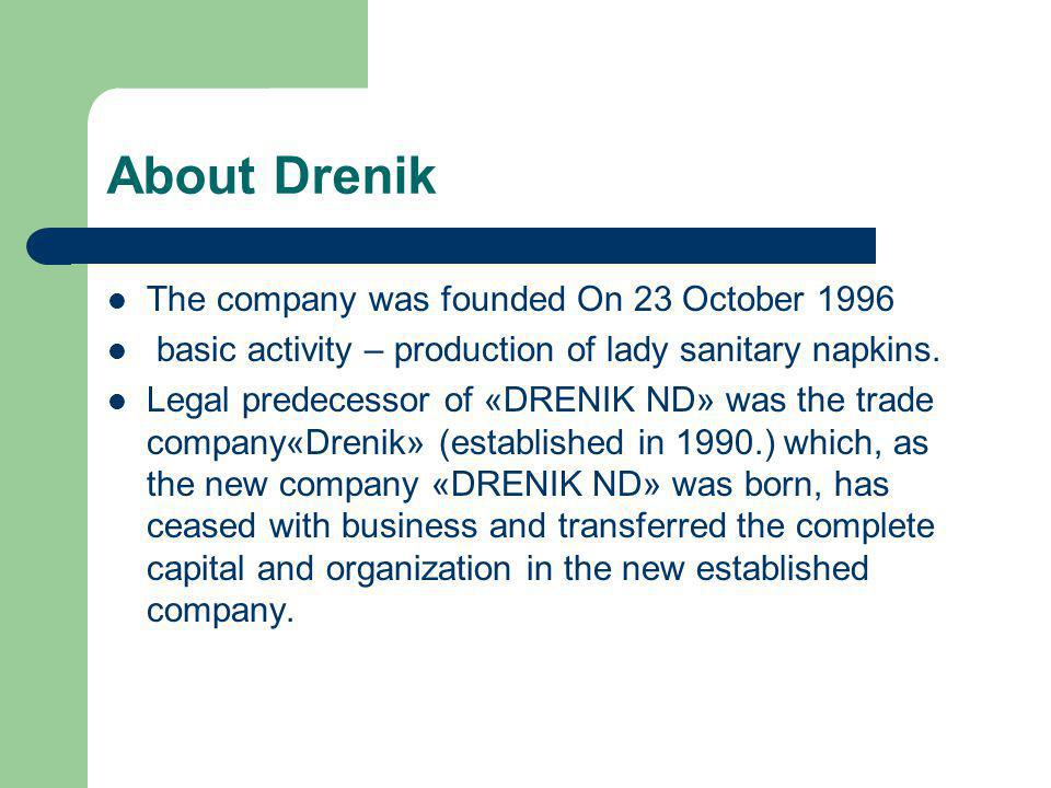 About Drenik The company was founded On 23 October 1996