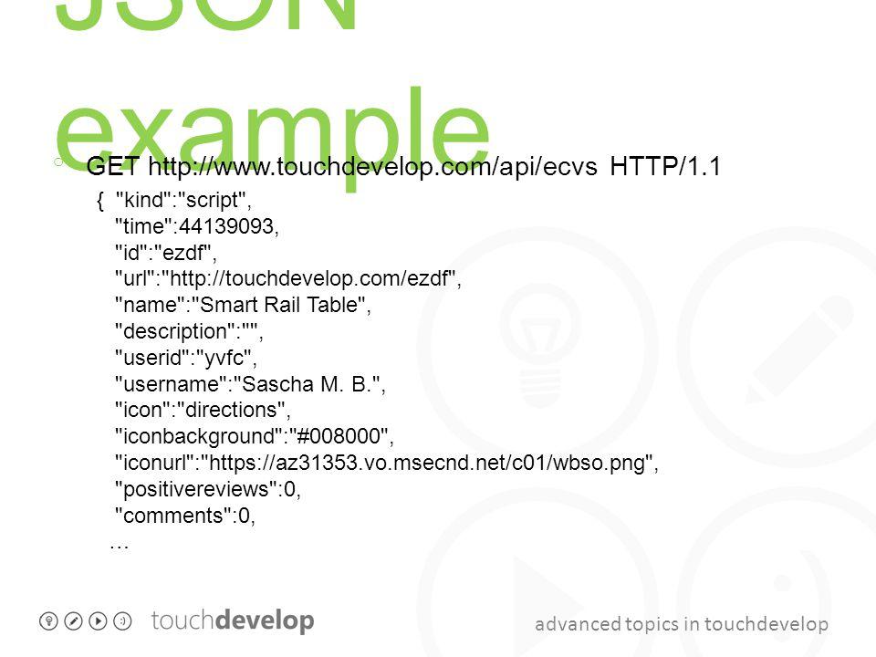 JSON example GET http://www.touchdevelop.com/api/ecvs HTTP/1.1