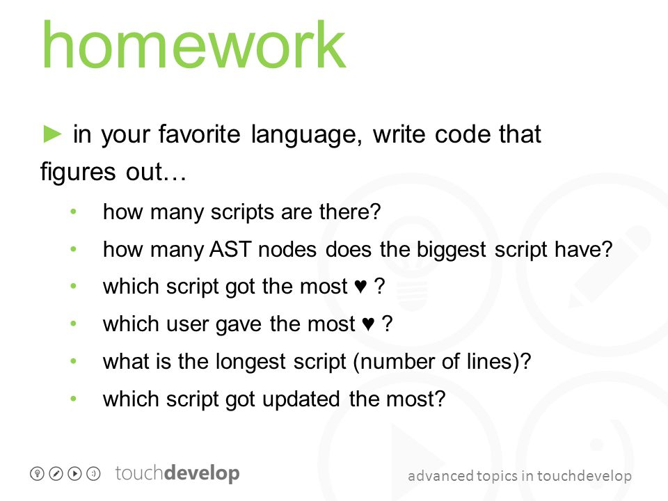 homework ► in your favorite language, write code that figures out…