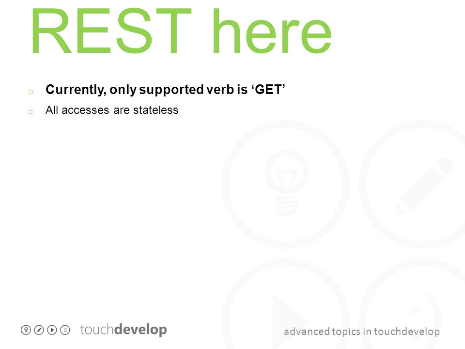 REST here Currently, only supported verb is 'GET'