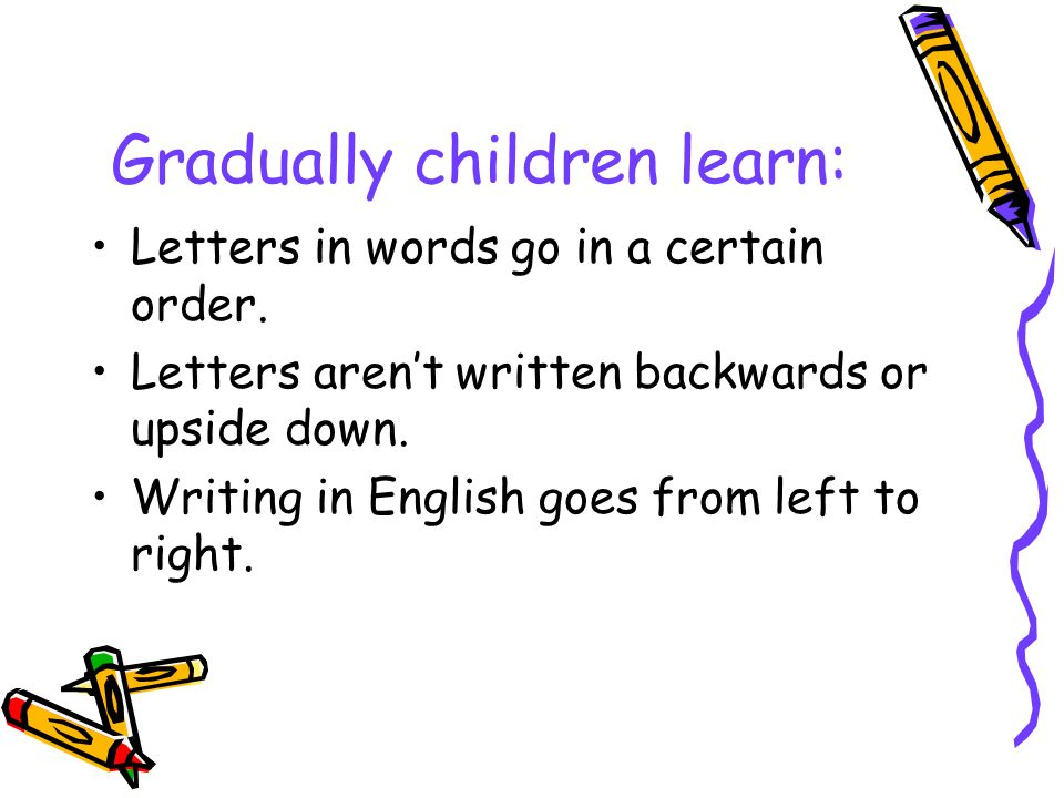 Gradually children learn: