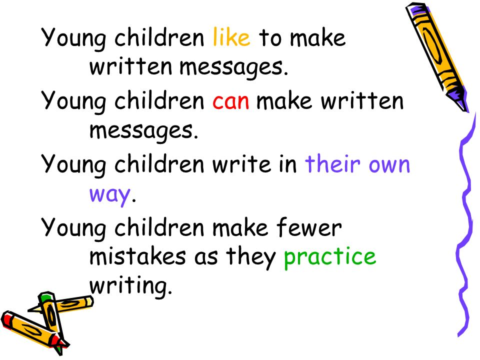 Young children like to make written messages.
