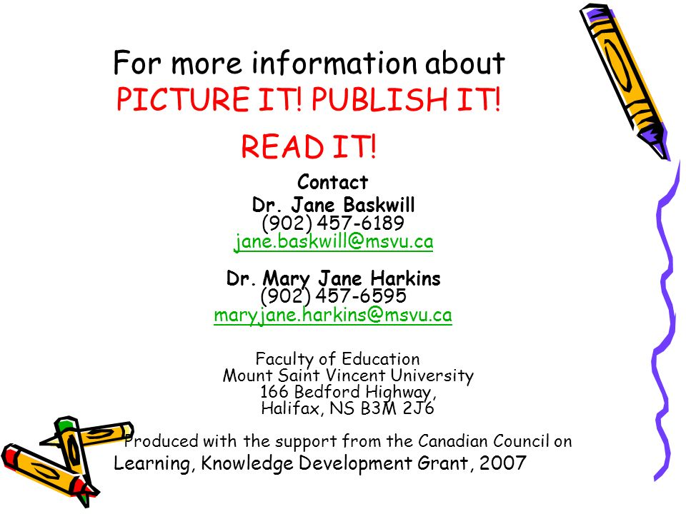 For more information about PICTURE IT! PUBLISH IT! READ IT!