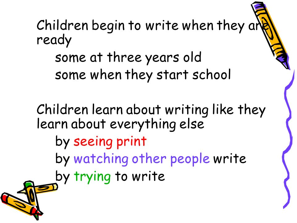 Children begin to write when they are ready