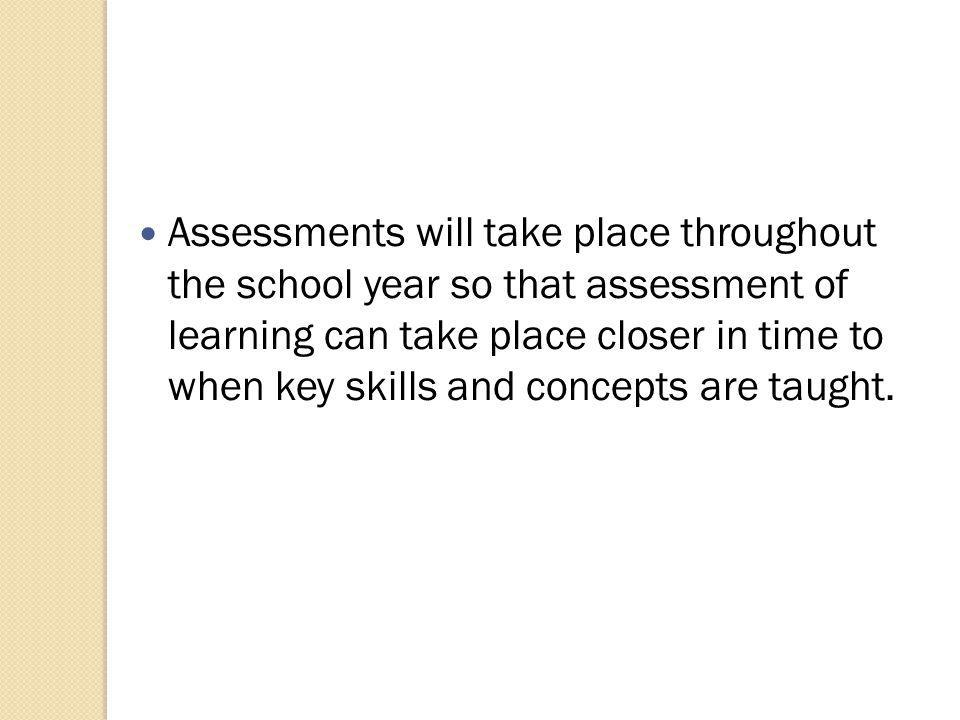 The assessments will provide information that is useful in informing: