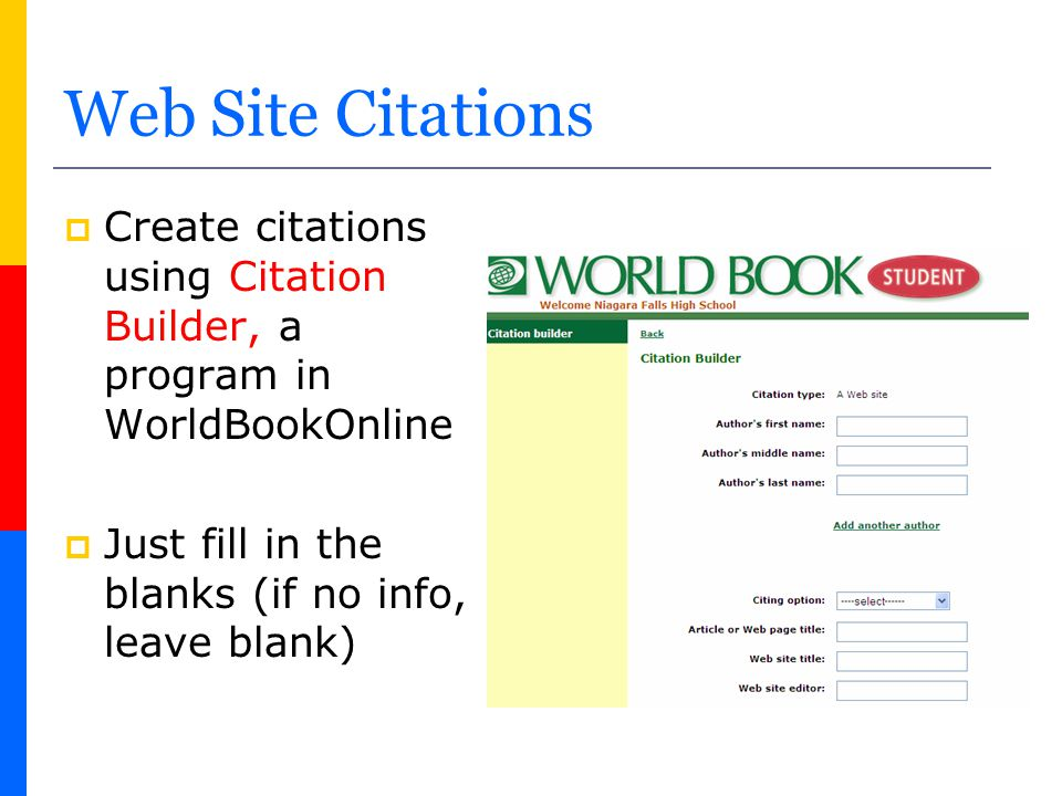 Web Site Citations Create citations using Citation Builder, a program in WorldBookOnline.