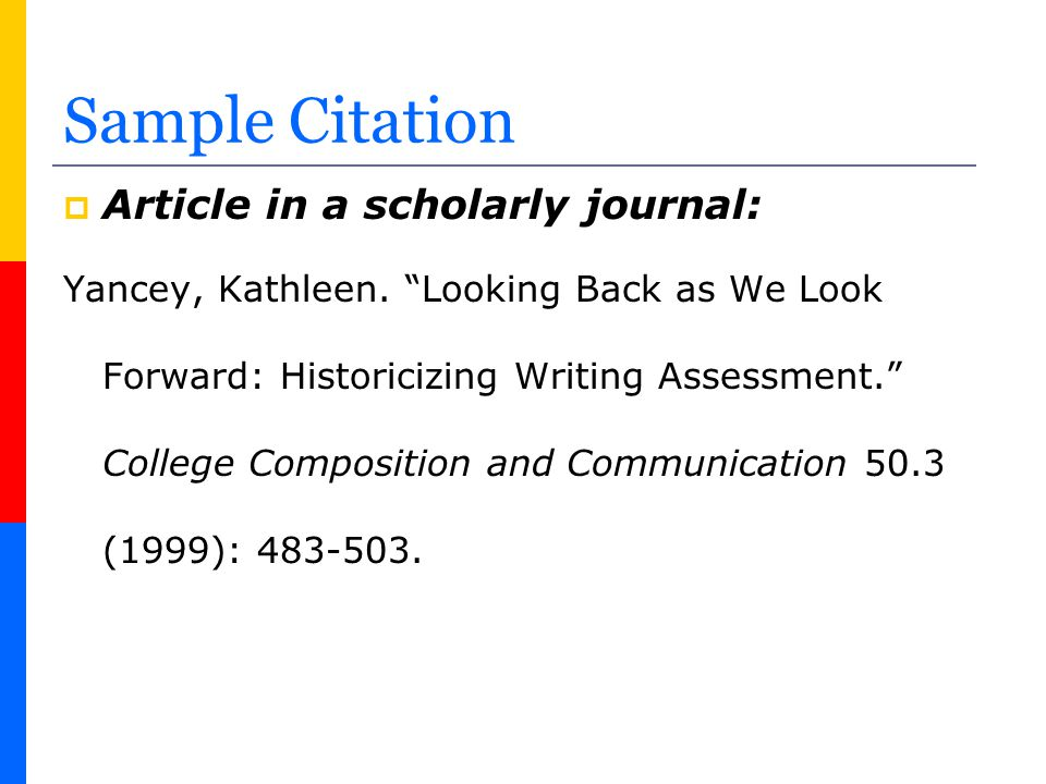 Sample Citation Article in a scholarly journal: