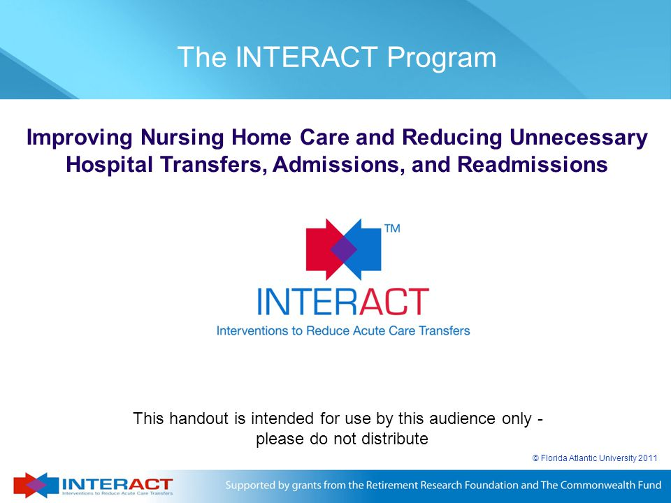 The INTERACT Program Improving Nursing Home Care and Reducing Unnecessary Hospital Transfers, Admissions, and Readmissions.