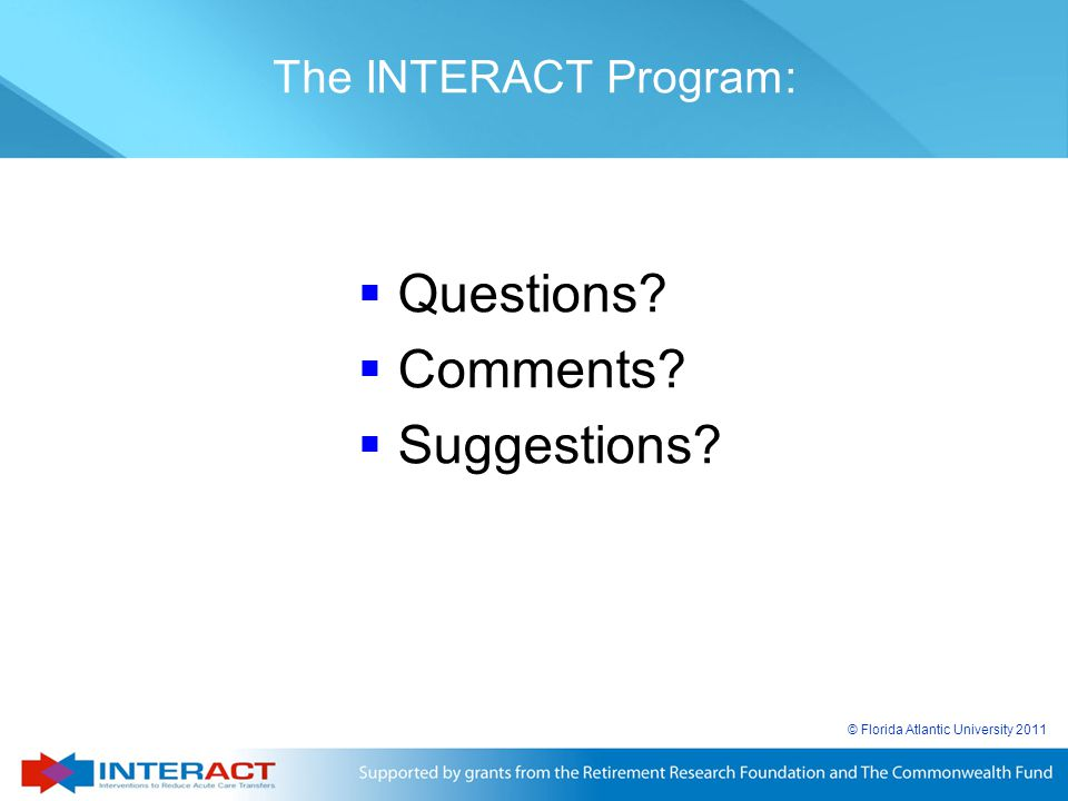 Questions Comments Suggestions The INTERACT Program: