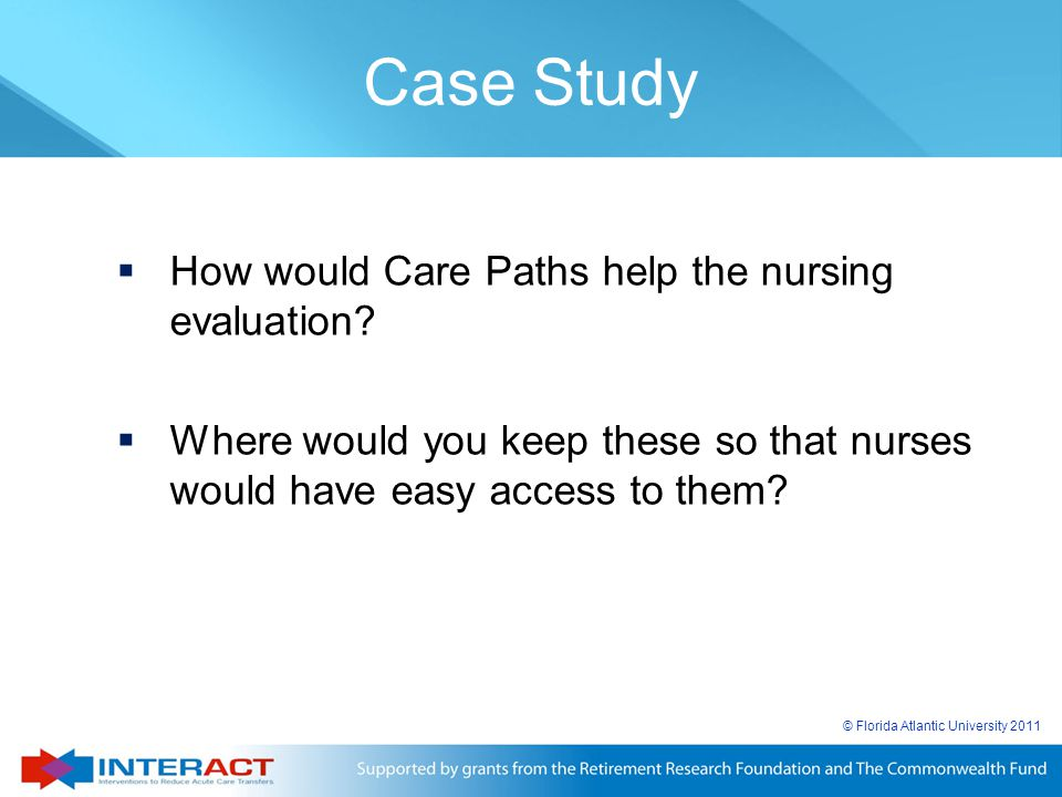 Case Study How would Care Paths help the nursing evaluation