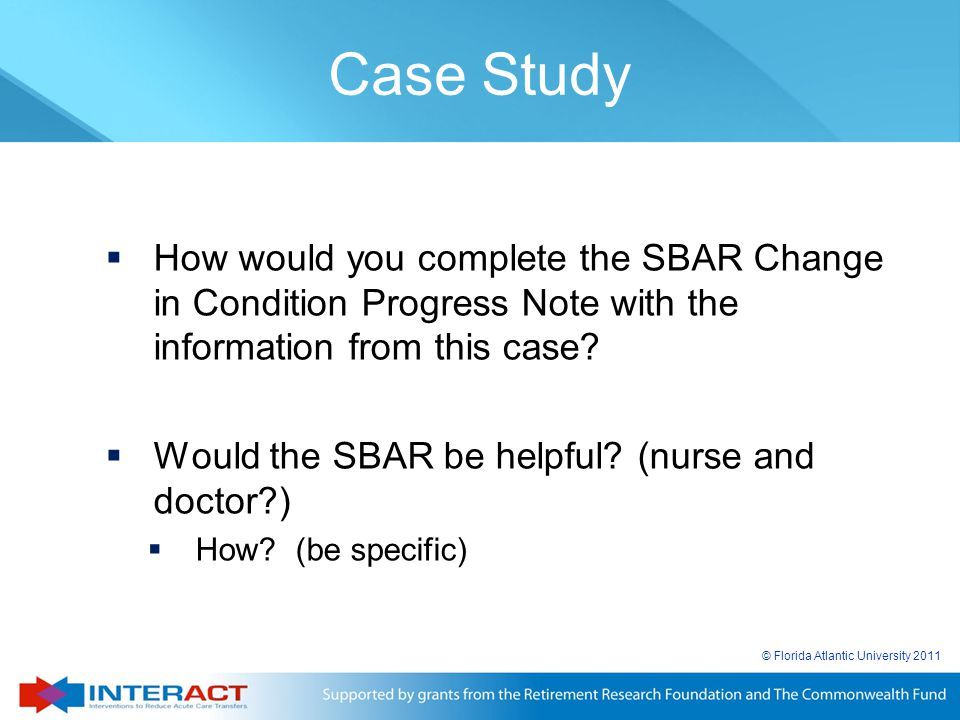 Case Study How would you complete the SBAR Change in Condition Progress Note with the information from this case