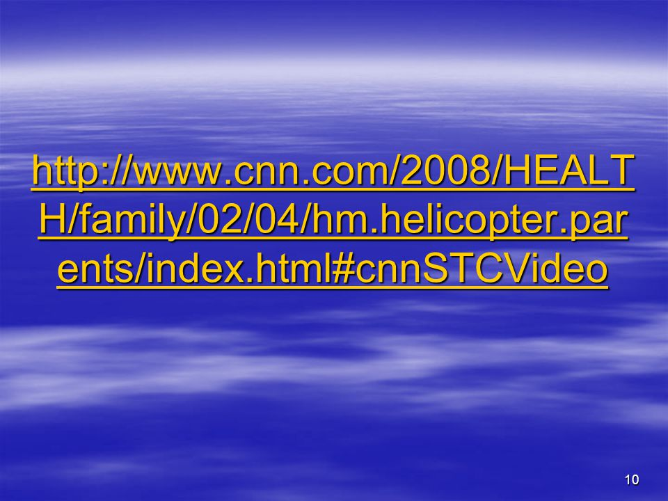 http://www. cnn. com/2008/HEALTH/family/02/04/hm. helicopter