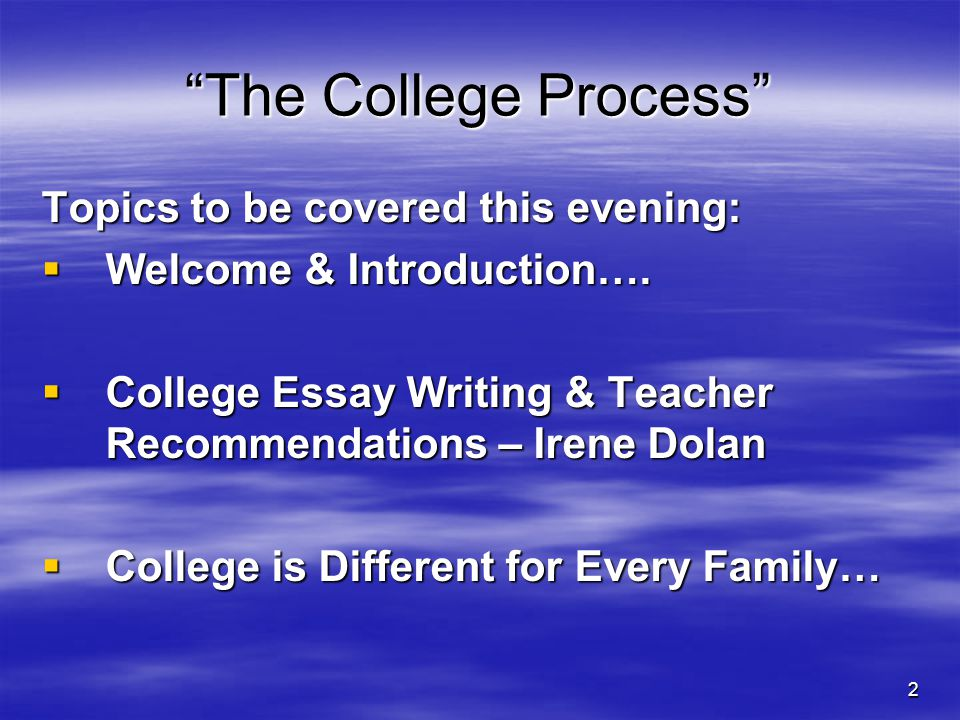 The College Process Topics to be covered this evening: