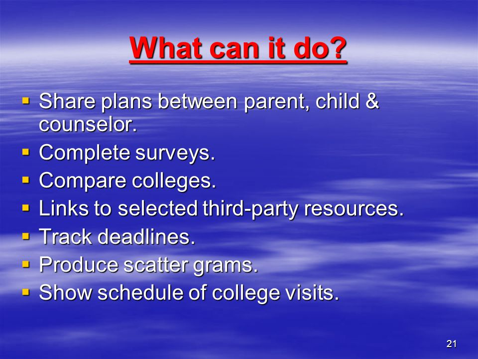 What can it do Share plans between parent, child & counselor.