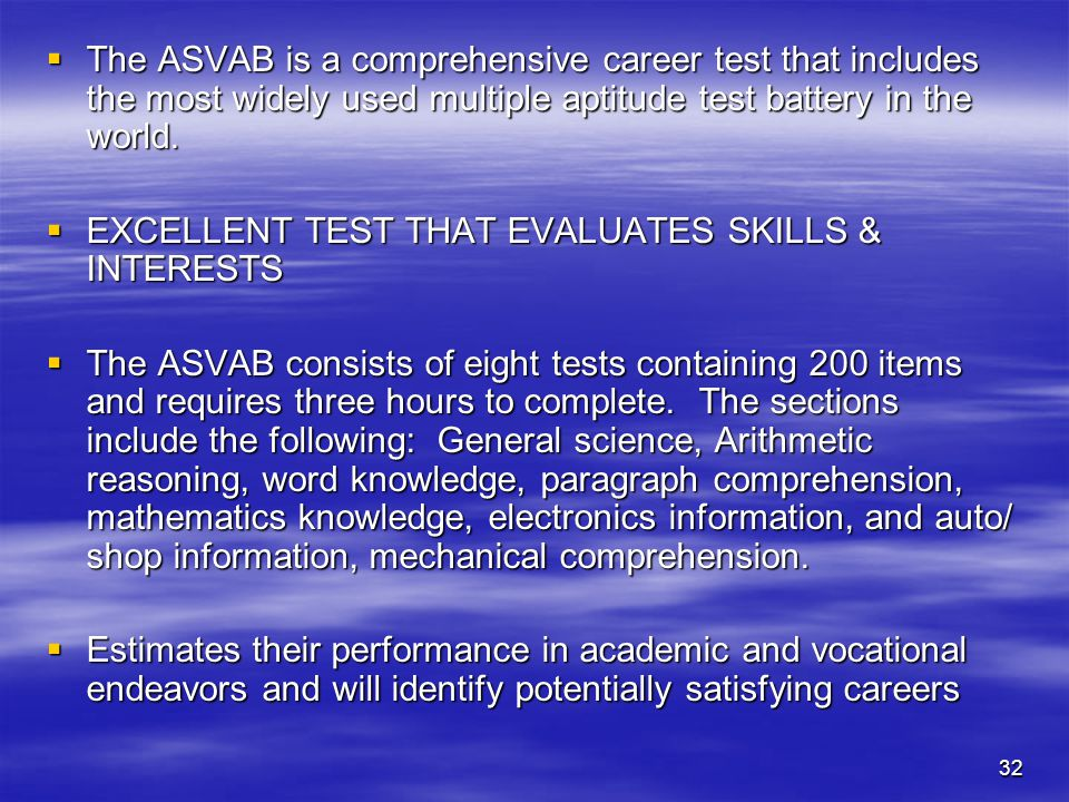The ASVAB is a comprehensive career test that includes the most widely used multiple aptitude test battery in the world.