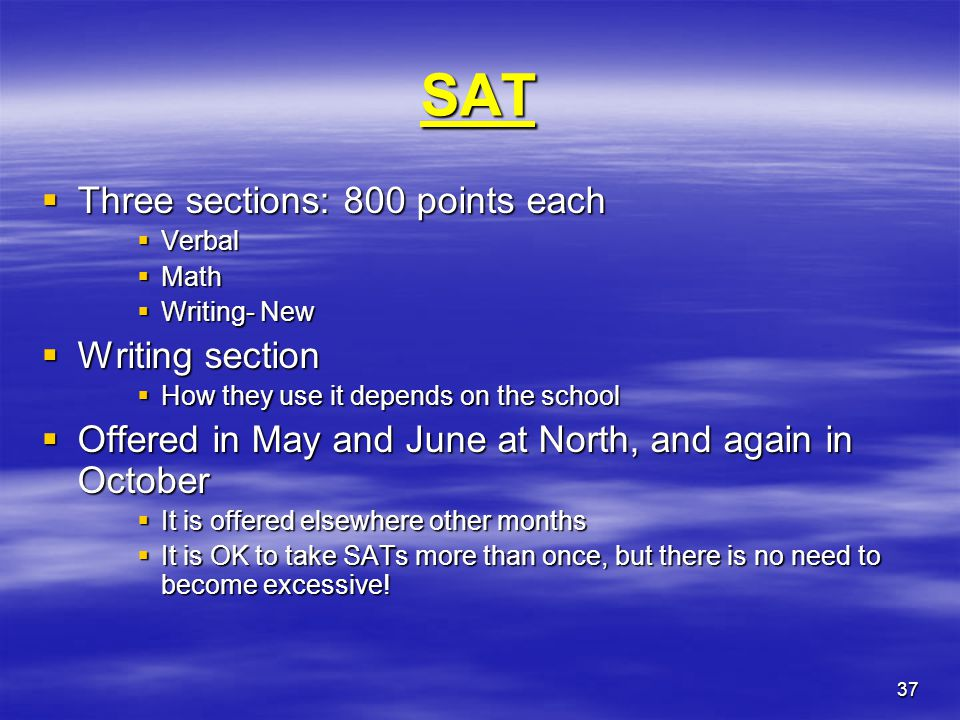 SAT Three sections: 800 points each Writing section