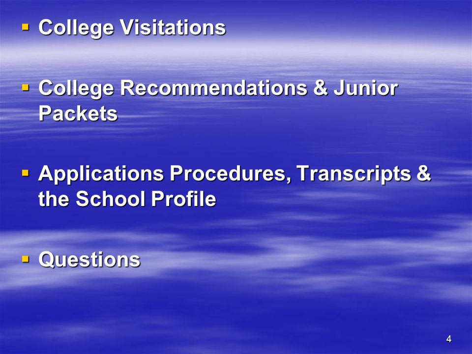 College Visitations College Recommendations & Junior Packets. Applications Procedures, Transcripts & the School Profile.