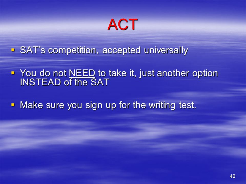 ACT SAT's competition, accepted universally