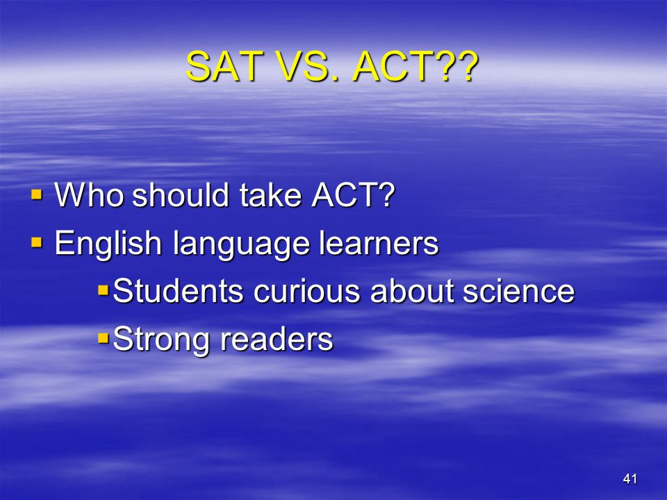SAT VS. ACT Who should take ACT English language learners