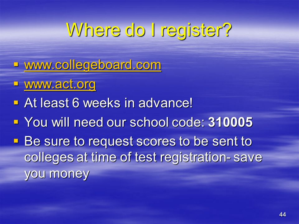 Where do I register www.collegeboard.com www.act.org