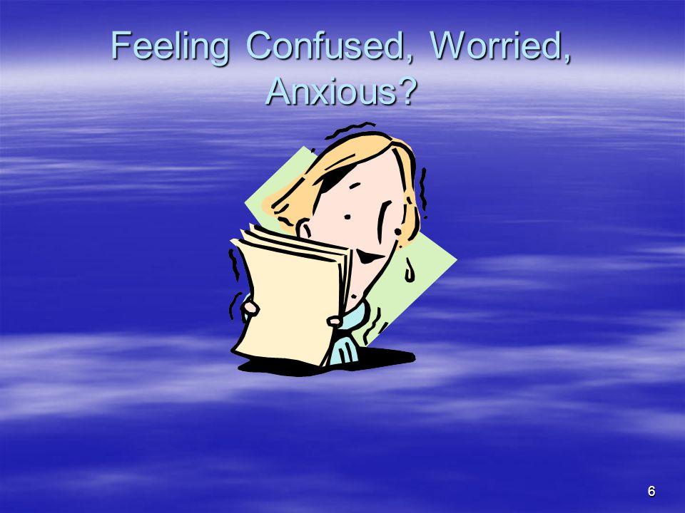 Feeling Confused, Worried, Anxious