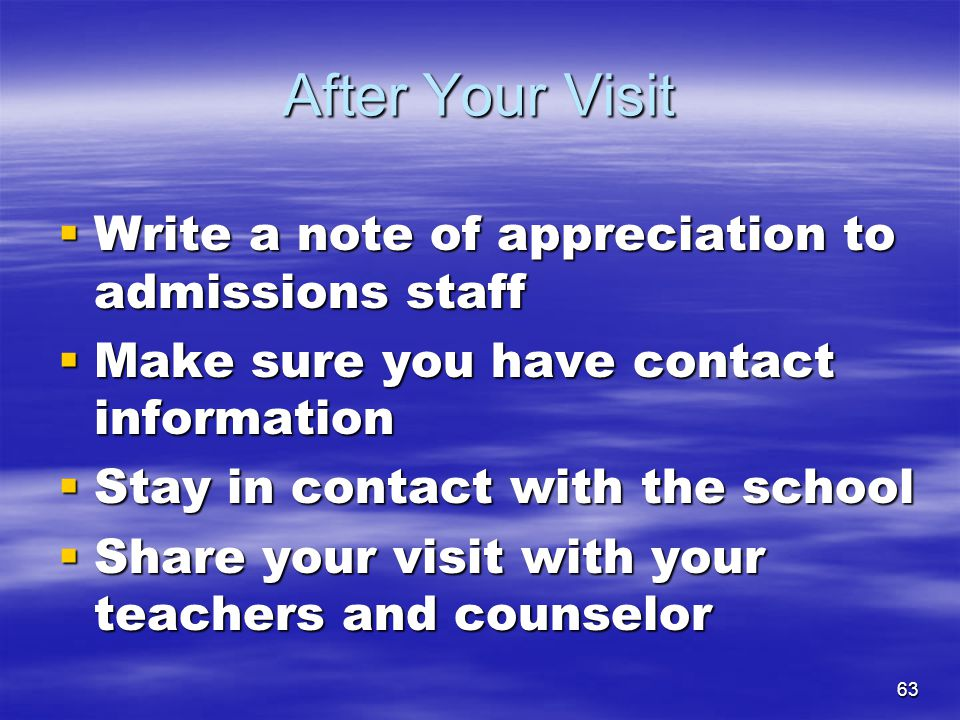 After Your Visit Write a note of appreciation to admissions staff