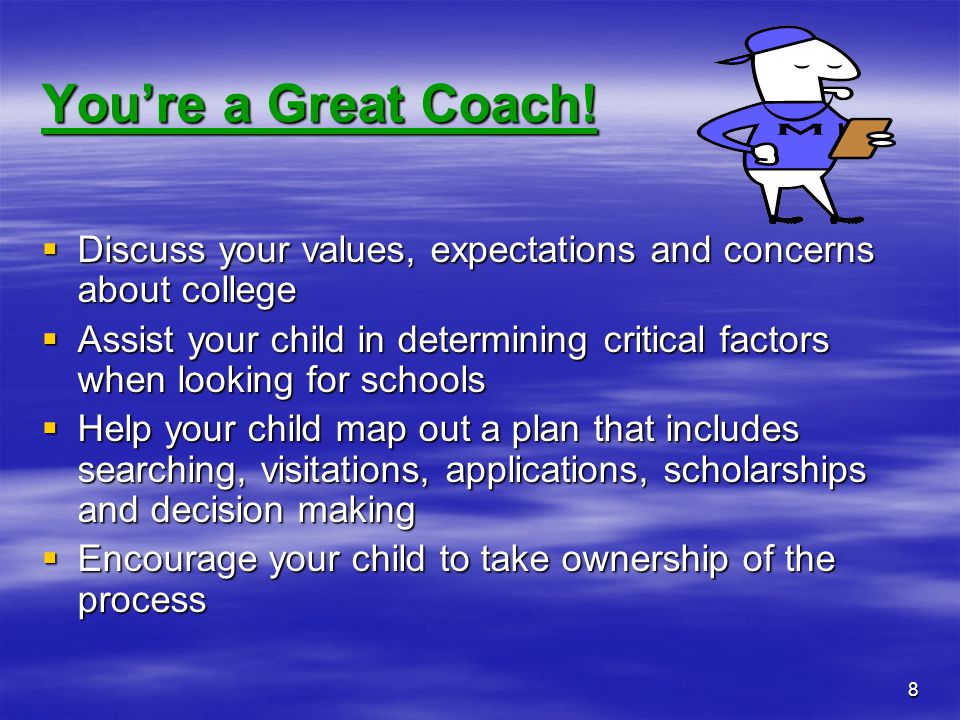 You're a Great Coach! Discuss your values, expectations and concerns about college.