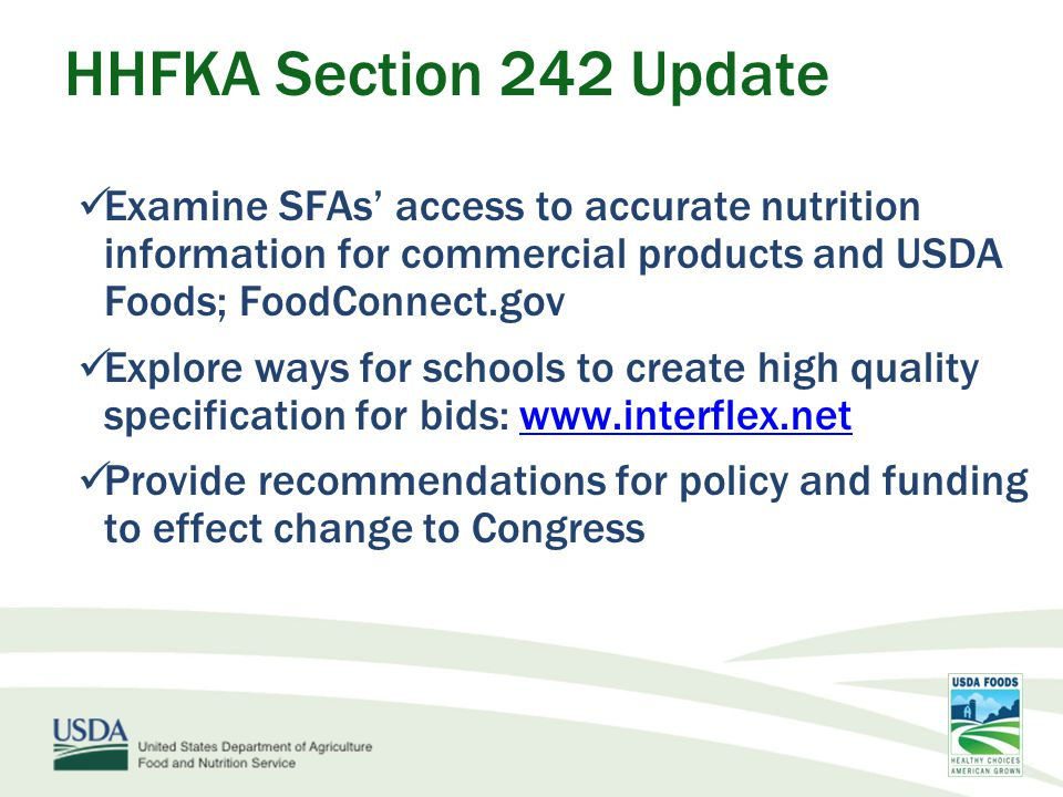 HHFKA Section 242 Update Examine SFAs' access to accurate nutrition information for commercial products and USDA Foods; FoodConnect.gov.