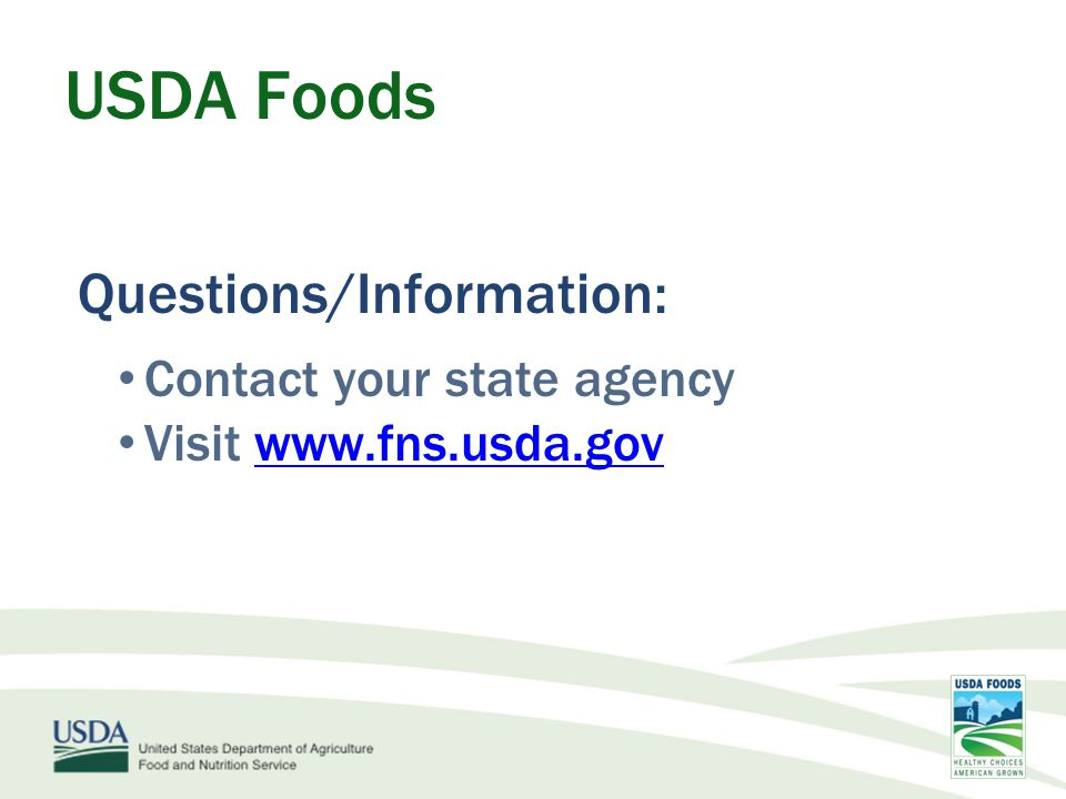 USDA Foods Questions/Information: Contact your state agency