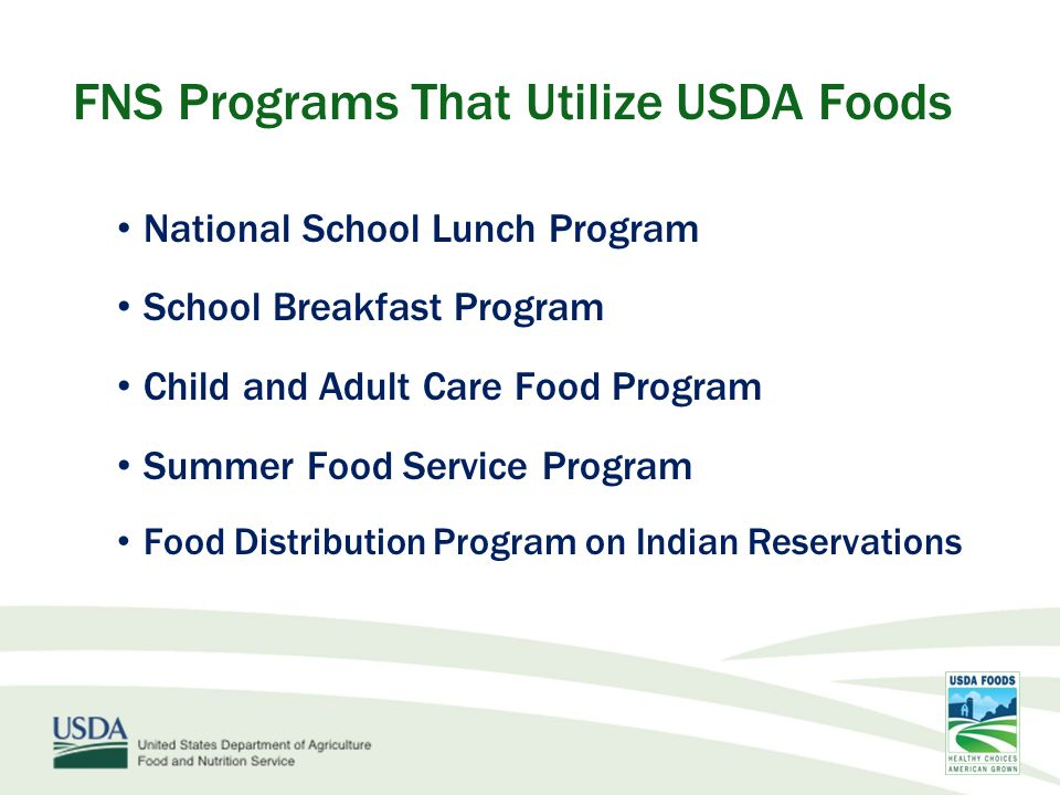 FNS Programs That Utilize USDA Foods