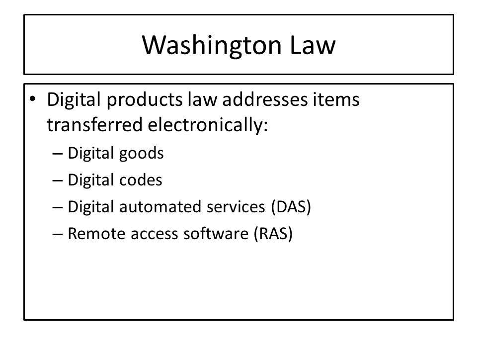 Washington Law Digital products law addresses items transferred electronically: Digital goods. Digital codes.
