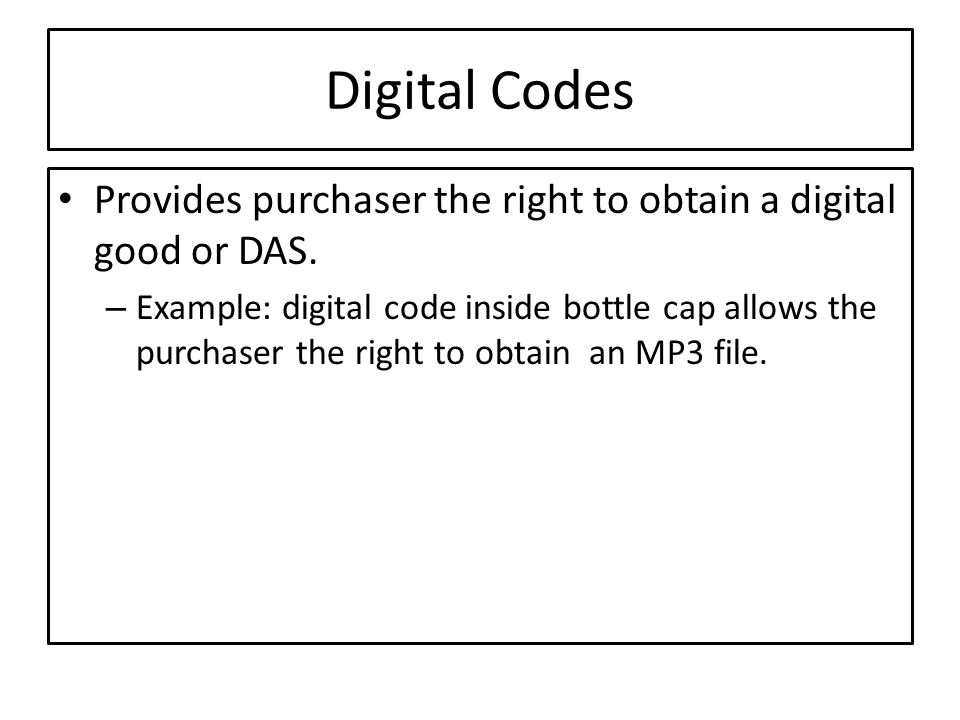 Digital Codes Provides purchaser the right to obtain a digital good or DAS.