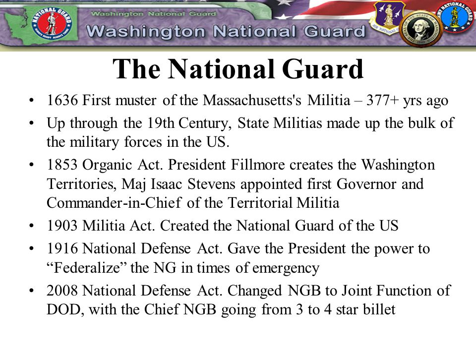 The National Guard 1636 First muster of the Massachusetts s Militia – 377+ yrs ago.