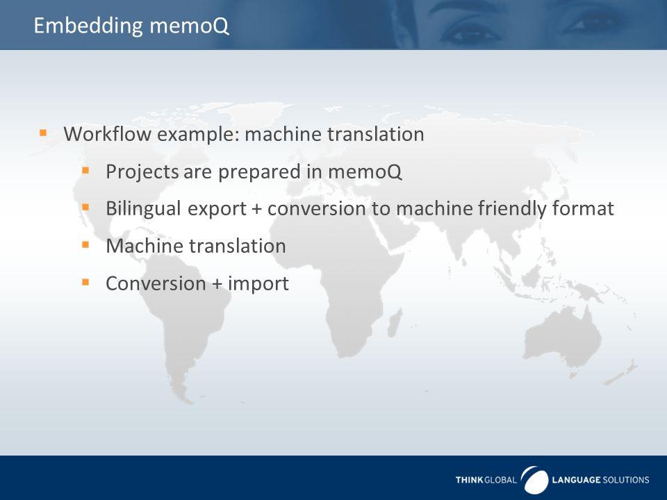 Embedding memoQ Workflow example: machine translation