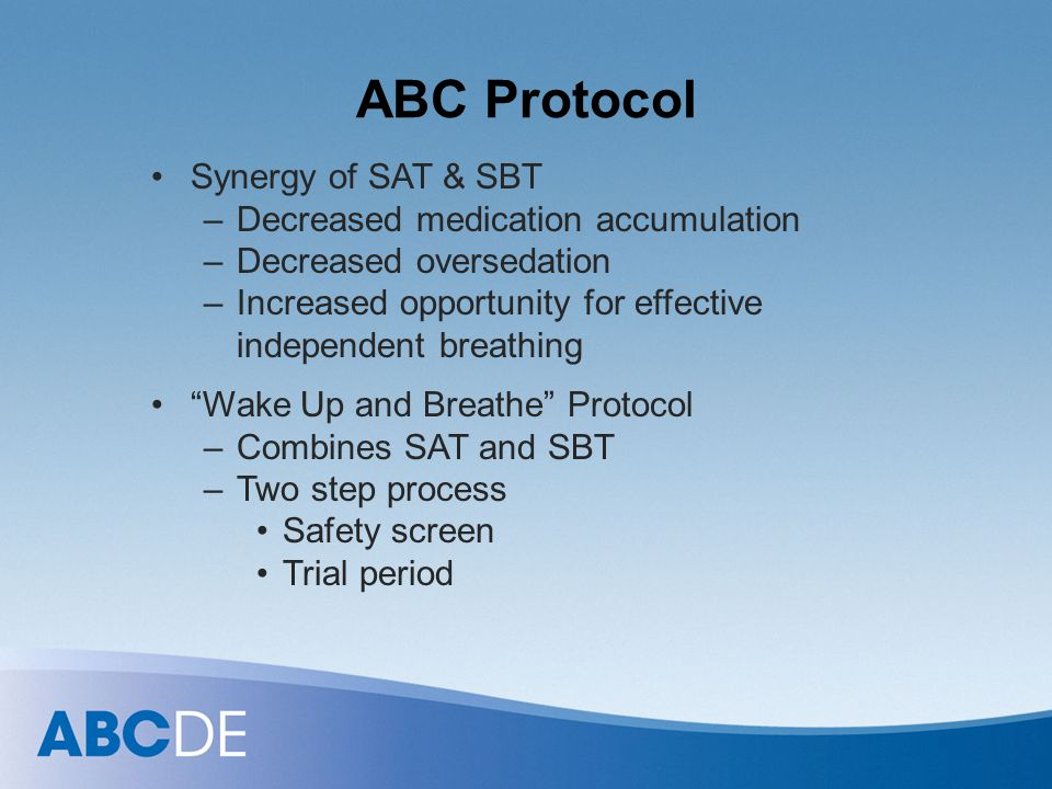 ABC Protocol Synergy of SAT & SBT Decreased medication accumulation