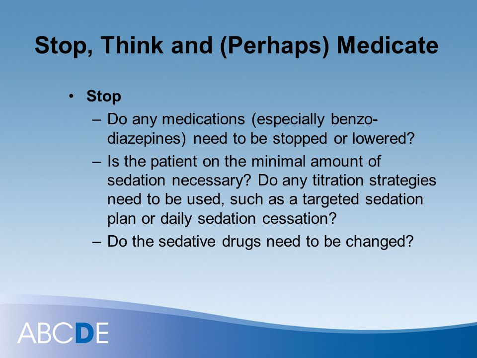 Stop, Think and (Perhaps) Medicate