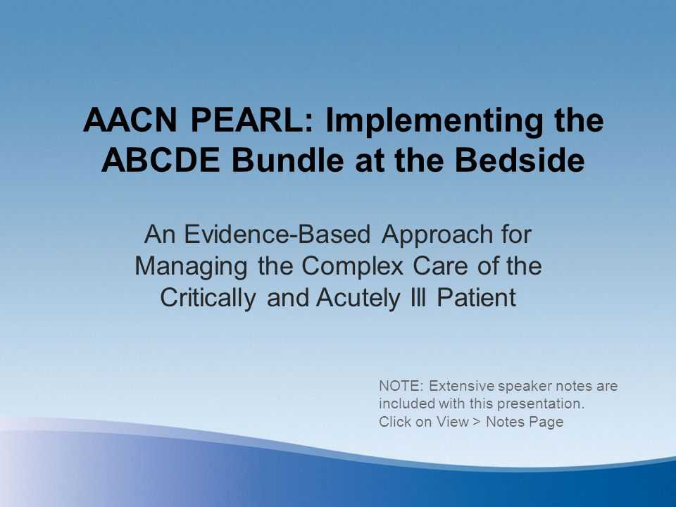 AACN PEARL: Implementing the ABCDE Bundle at the Bedside