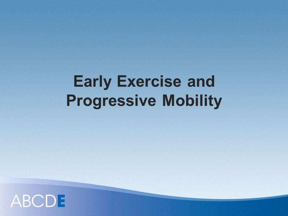 Early Exercise and Progressive Mobility