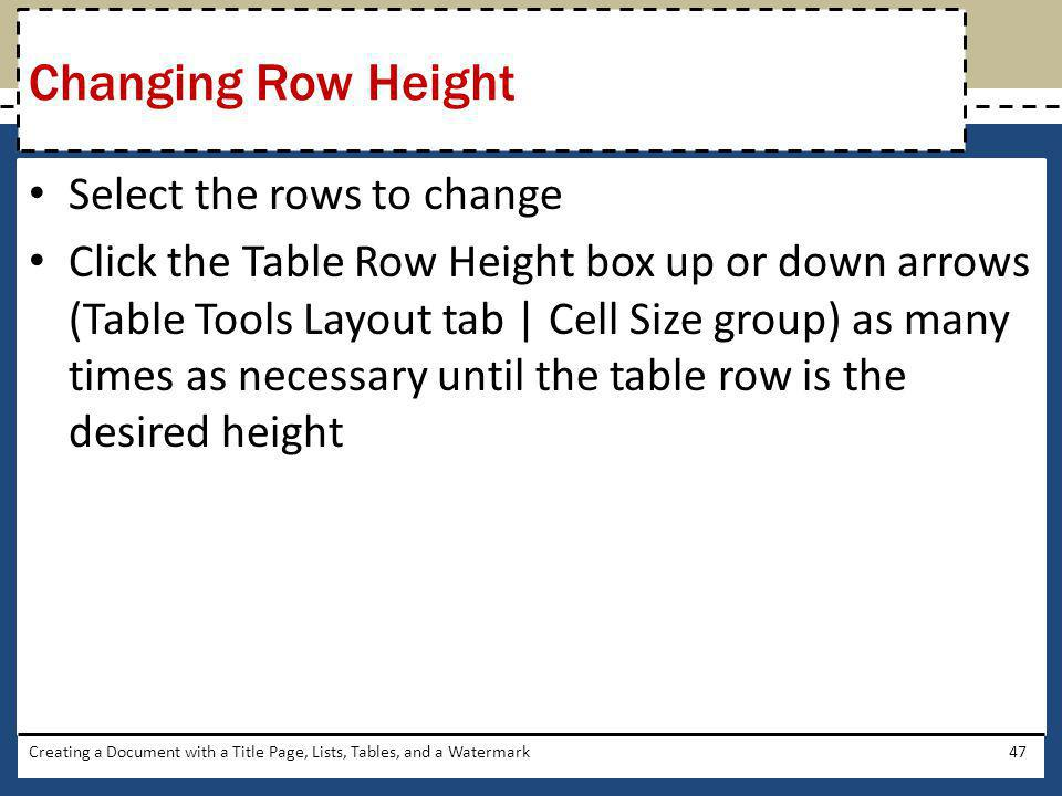 Changing Row Height Select the rows to change